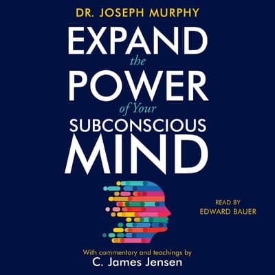 Expand the Power of Your Subconscious Mind by Joseph Murphy audiobook