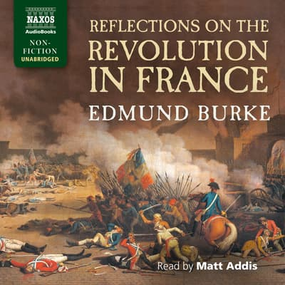 Reflections on the Revolution in France by Edmund Burke audiobook