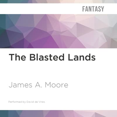 The Blasted Lands by James A. Moore audiobook