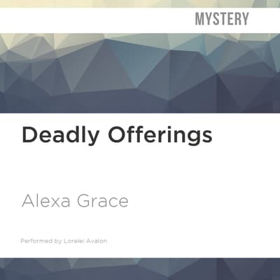 Deadly Offerings by Alexa Grace audiobook