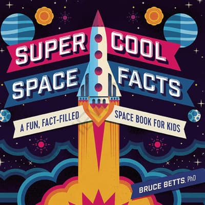 Super Cool Space Facts by Bruce Betts audiobook