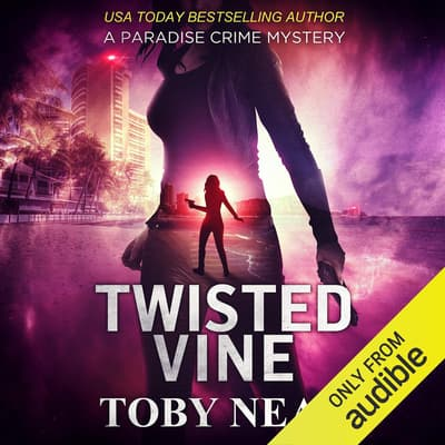 Twisted Vine by Toby Neal audiobook