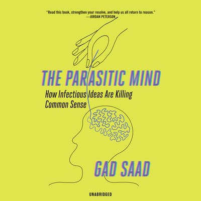 The Parasitic Mind by Gad Saad audiobook