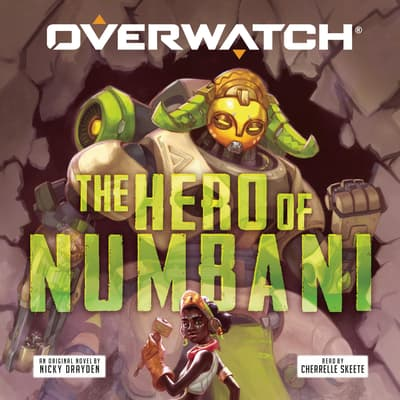 The Hero of Numbani by Nicky Drayden audiobook