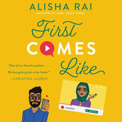 First Comes Like by Alisha Rai audiobook