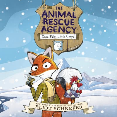 The Animal Rescue Agency #1: Case File: Little Claws by Eliot Schrefer audiobook