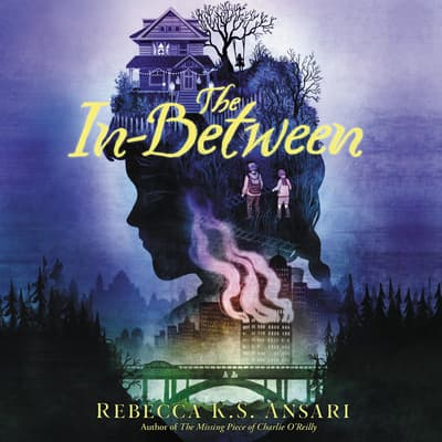 The In-Between by Rebecca K.S. Ansari audiobook