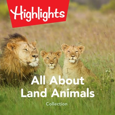 All About Land Animals Collection by Highlights for Children audiobook