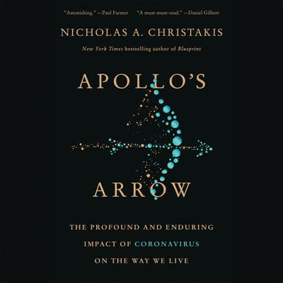Apollo's Arrow by Nicholas A. Christakis audiobook
