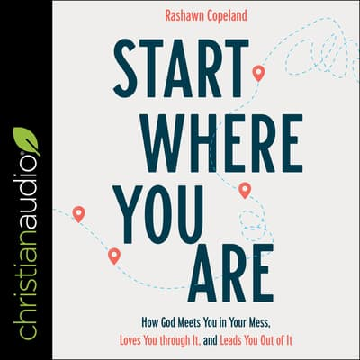Start Where You Are by Rashawn Copeland audiobook