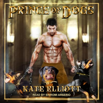 Prince of Dogs by Kate Elliott audiobook