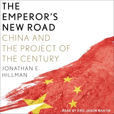 The Emperor's New Road by Jonathan E. Hillman audiobook