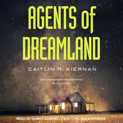 Agents of Dreamland by Caitlín R. Kiernan audiobook