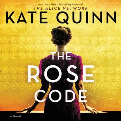 The Rose Code by Kate Quinn audiobook