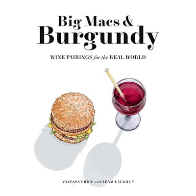 Big Macs & Burgundy by Vanessa Price audiobook