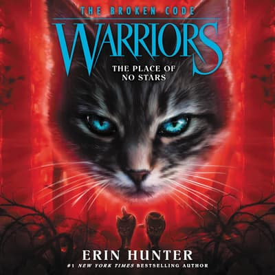 Warriors: The Broken Code #5: The Place of No Stars by Erin Hunter audiobook