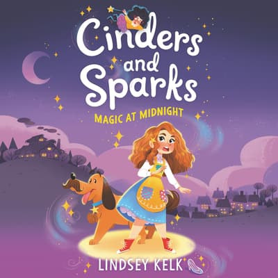 Cinders and Sparks #1: Magic at Midnight by Lindsey Kelk audiobook