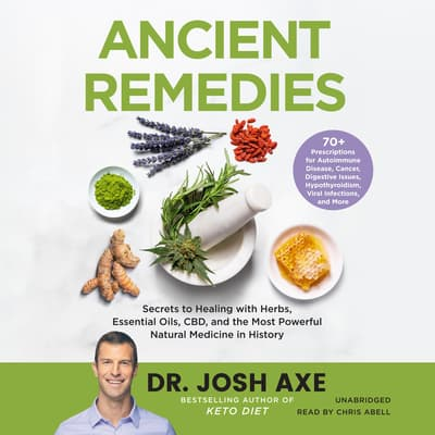 Ancient Remedies by Josh Axe audiobook