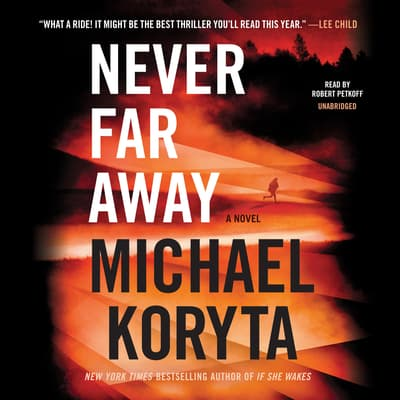 Never Far Away by Michael Koryta audiobook