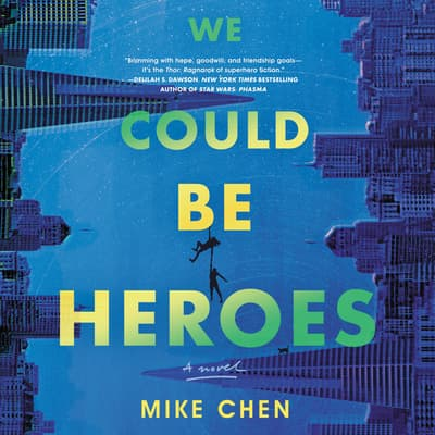 We Could Be Heroes by Mike Chen audiobook