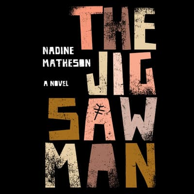 The Jigsaw Man by Nadine Matheson audiobook