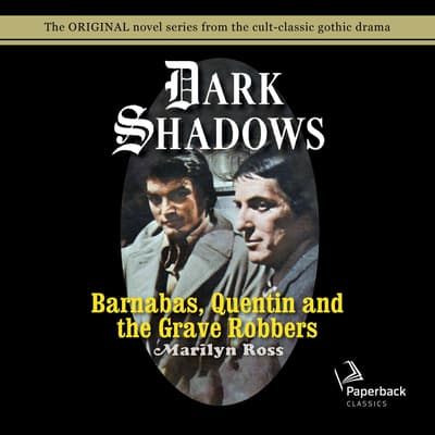 Barnabas, Quentin and the Grave Robbers by Marilyn Ross audiobook