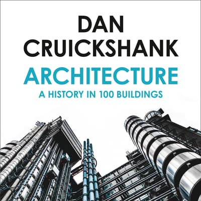 Architecture by Dan Cruickshank audiobook