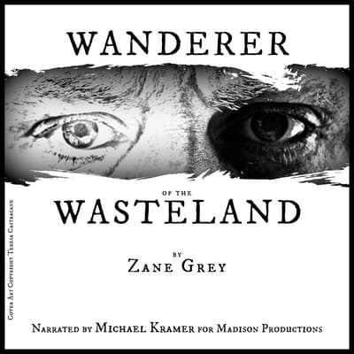 Wanderer of the Wasteland   by Zane Grey audiobook