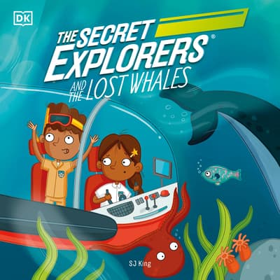 The Secret Explorers and the Lost Whales by D K audiobook