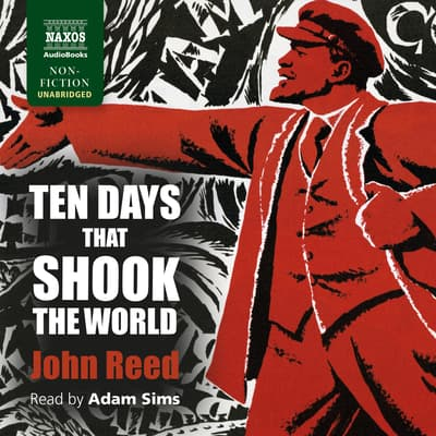 Ten Days that Shook the World by John Reed audiobook