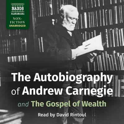 The Autobiography of Andrew Carnegie by Andrew Carnegie audiobook