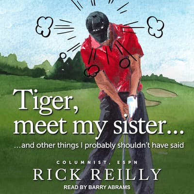 Tiger, Meet My Sister... by Rick Reilly audiobook