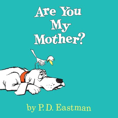 Are You My Mother? by P.D. Eastman audiobook