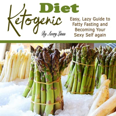Ketogenic Diet by Avery Linus audiobook