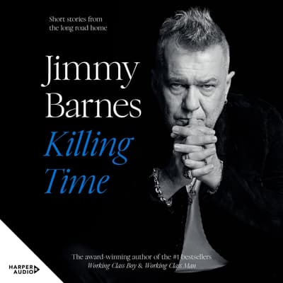 Killing Time by Jimmy Barnes audiobook