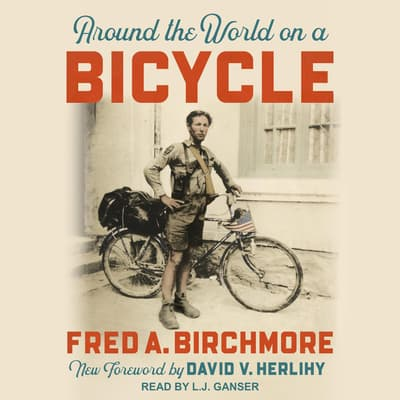 Around the World on a Bicycle by Fred A. Birchmore audiobook