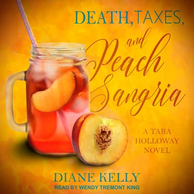 Death, Taxes, and Peach Sangria by Diane Kelly audiobook