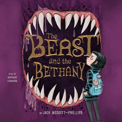 The Beast and the Bethany by Jack Meggitt-Phillips audiobook