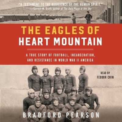 The Eagles of Heart Mountain by Bradford Pearson audiobook