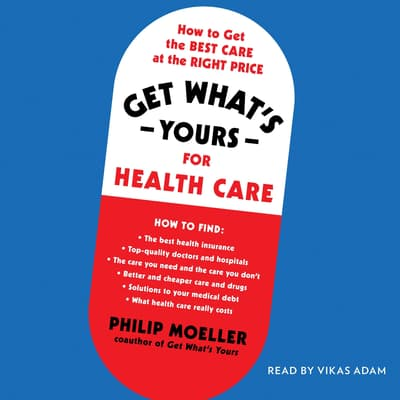 Get What's Yours for Health Care by Philip Moeller audiobook
