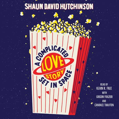 A Complicated Love Story Set in Space by Shaun David Hutchinson audiobook
