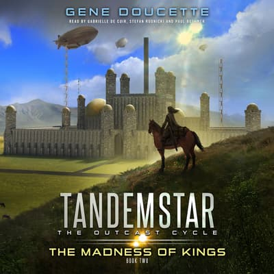 The Madness of Kings by Gene Doucette audiobook
