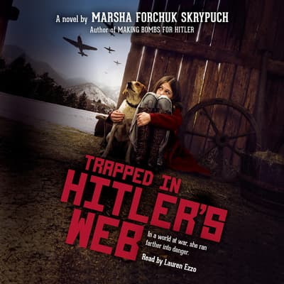 Trapped in Hitler's Web by Marsha Forchuk Skrypuch audiobook