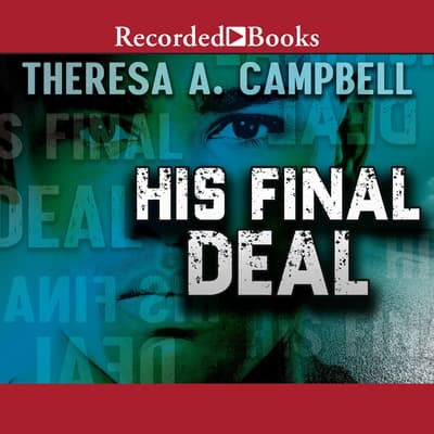 His Final Deal by Theresa A. Campbell audiobook