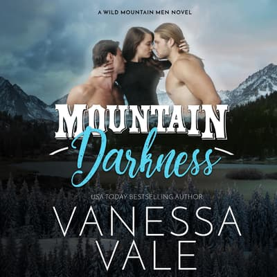 Mountain Darkness by Vanessa Vale audiobook
