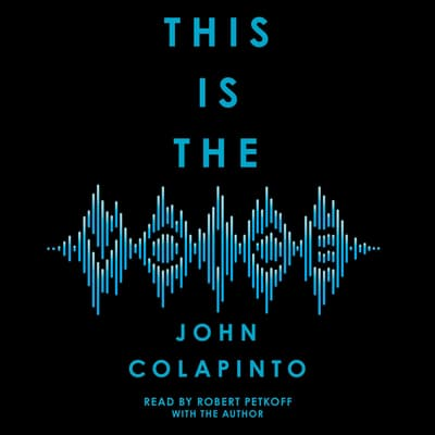 This Is the Voice by John Colapinto audiobook