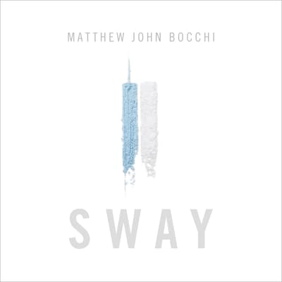 Sway by Matthew John Bocchi audiobook