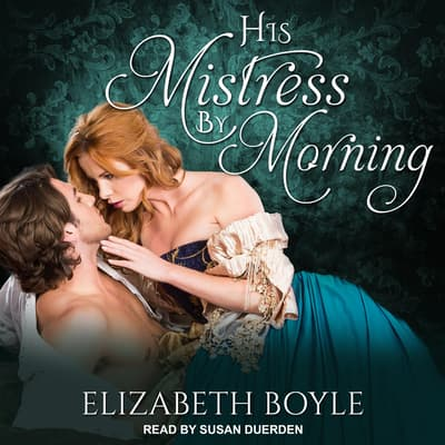 His Mistress By Morning by Elizabeth Boyle audiobook