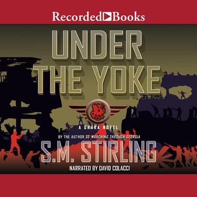 Under the Yoke by S. M. Stirling audiobook