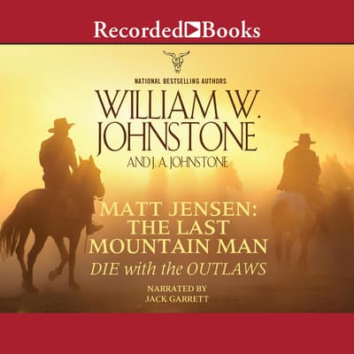 Die with the Outlaws by J. A. Johnstone audiobook